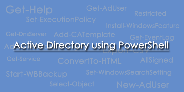 Active Directory Domain Services using PowerShell