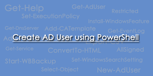 Create AD User using PowerShell